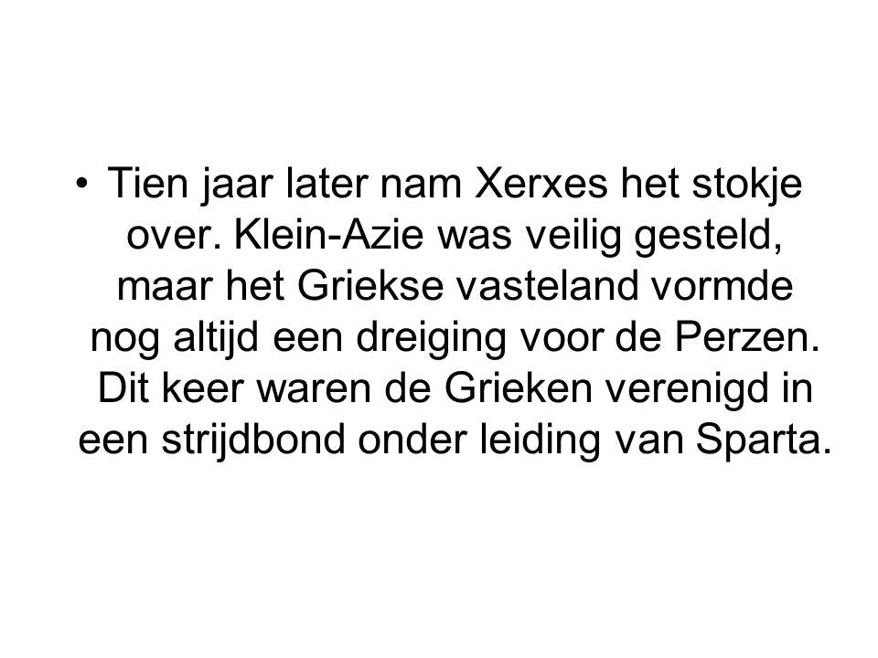Tien jaar later nam Xerxes het stokje over