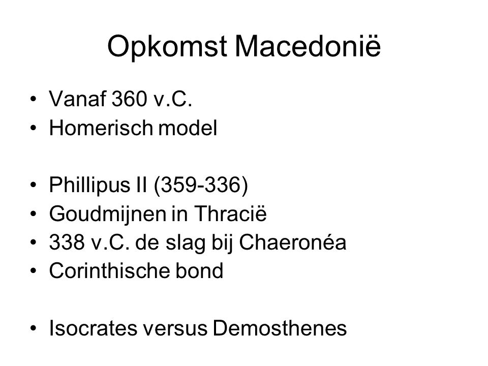 Opkomst Macedonië Vanaf 360 v.C. Homerisch model