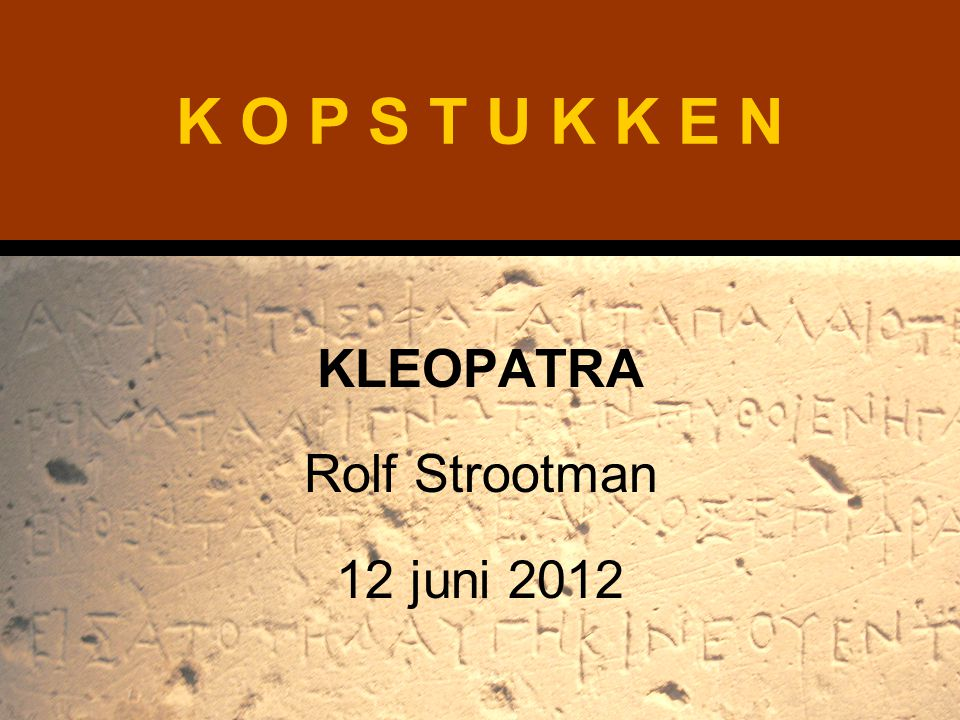 KLEOPATRA Rolf Strootman 12 juni 2012