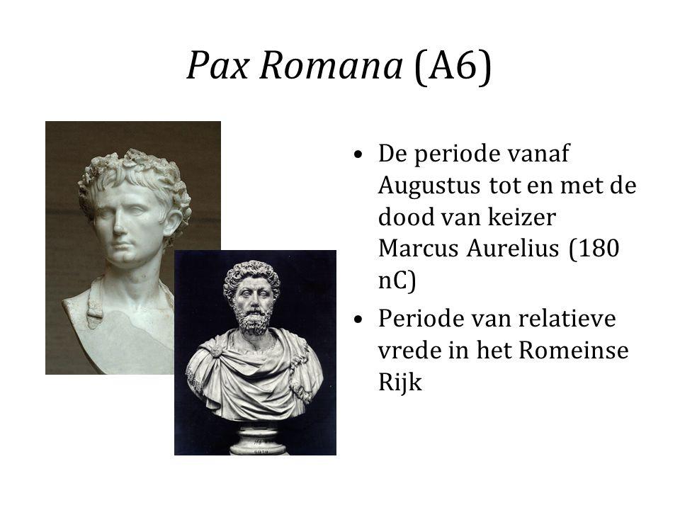 Pax Romana (A6) De periode vanaf Augustus tot en met de dood van keizer Marcus Aurelius (180 nC) Periode van relatieve vrede in het Romeinse Rijk.