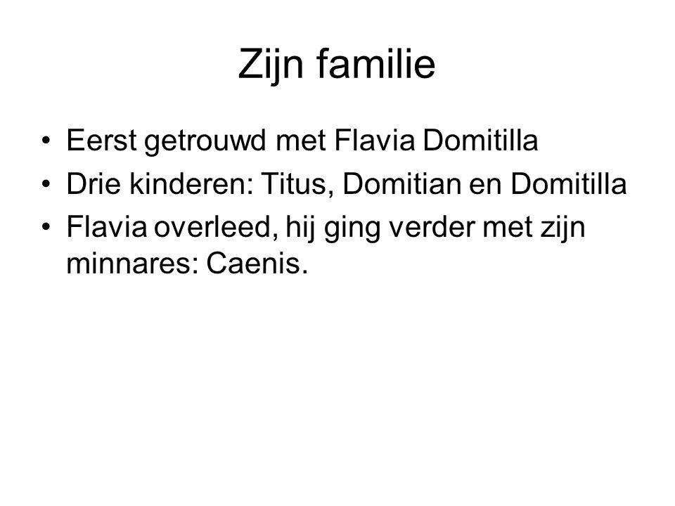 Zijn familie Eerst getrouwd met Flavia Domitilla