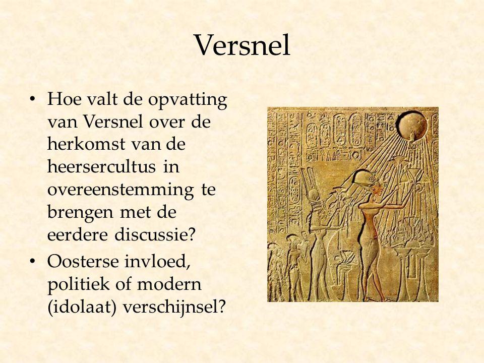 Versnel Hoe valt de opvatting van Versnel over de herkomst van de heersercultus in overeenstemming te brengen met de eerdere discussie