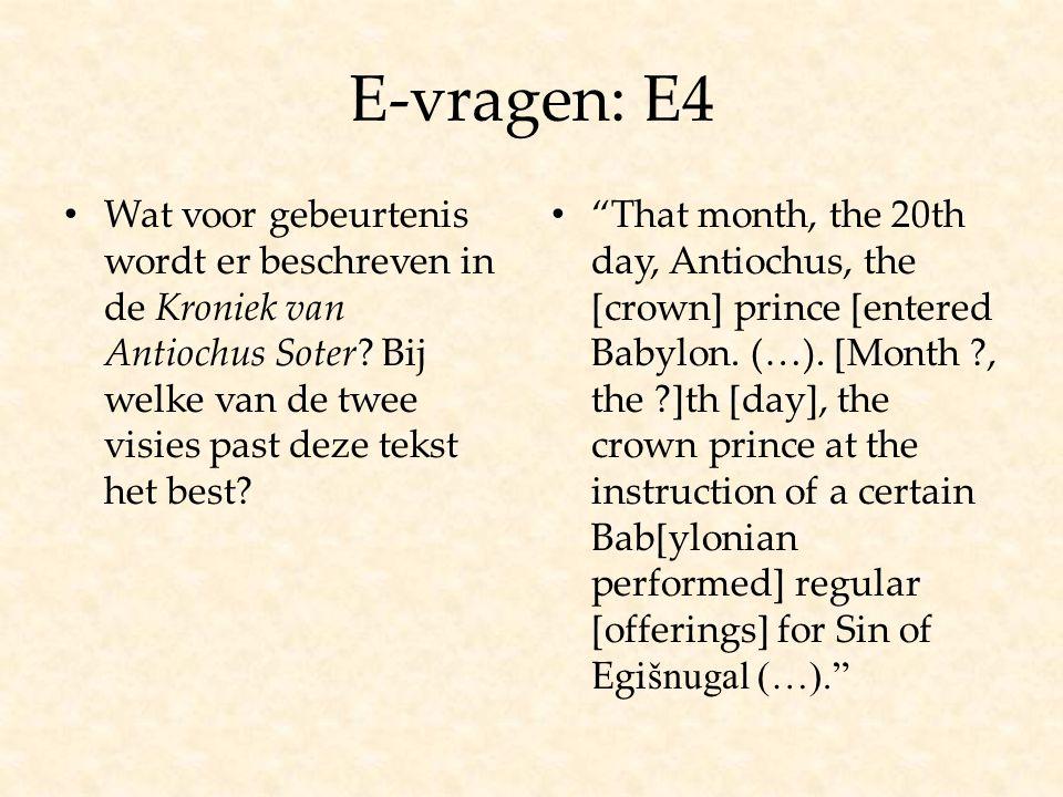 E-vragen: E4 Wat voor gebeurtenis wordt er beschreven in de Kroniek van Antiochus Soter Bij welke van de twee visies past deze tekst het best