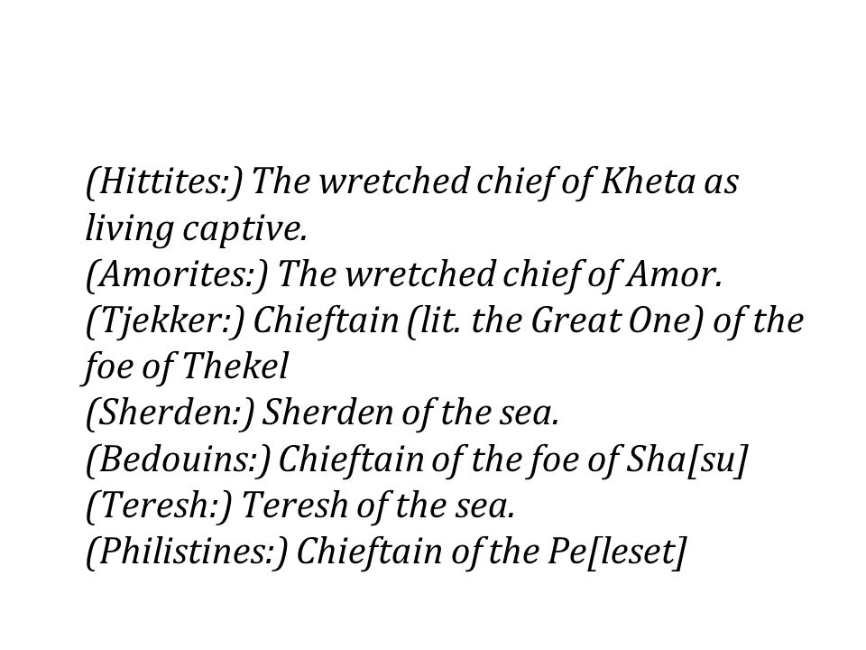 (Hittites:) The wretched chief of Kheta as living captive
