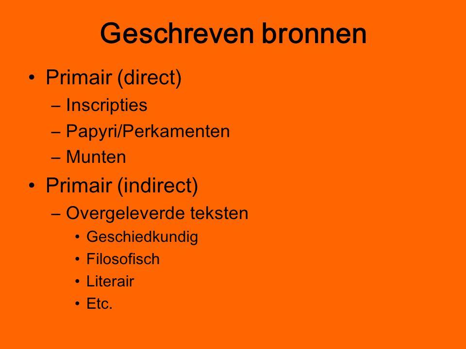 Geschreven bronnen Primair (direct) Primair (indirect) Inscripties