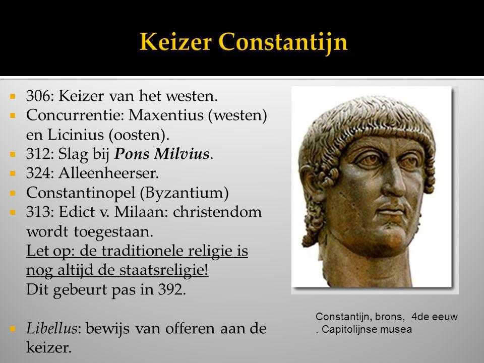 Keizer Constantijn 306: Keizer van het westen.