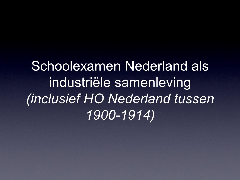 Schoolexamen Nederland als industriële samenleving (inclusief HO Nederland tussen 1900-1914)
