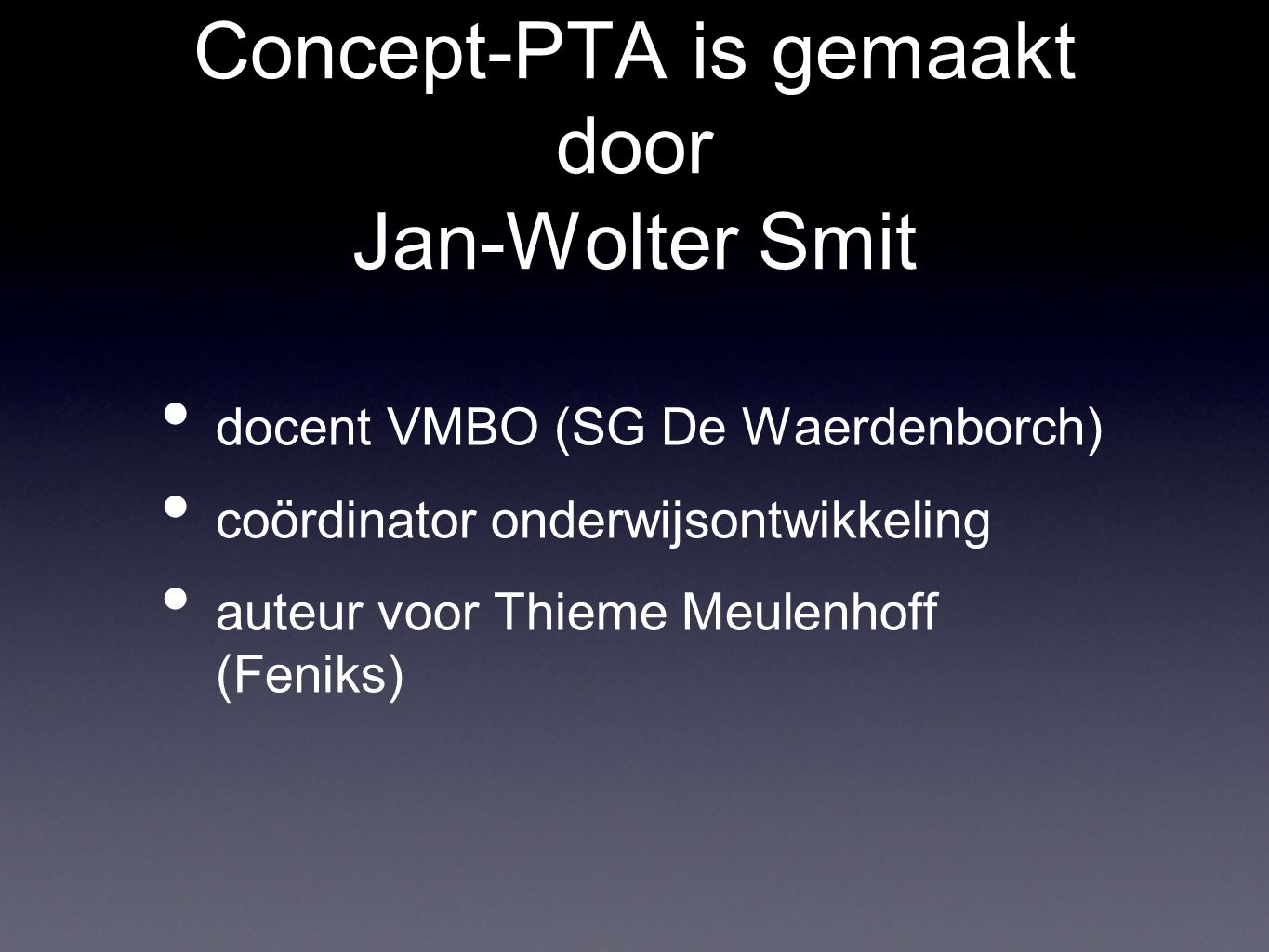 Concept-PTA is gemaakt door Jan-Wolter Smit