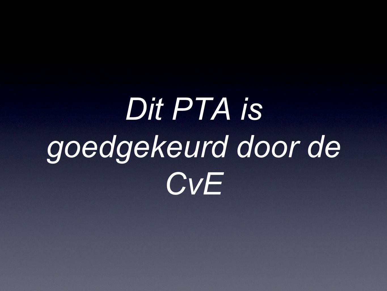 Dit PTA is goedgekeurd door de CvE
