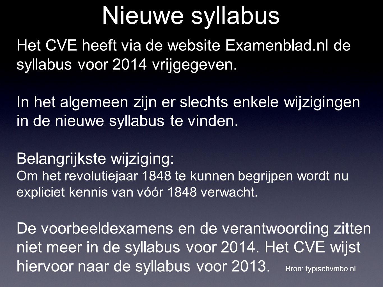 Nieuwe syllabus Het CVE heeft via de website Examenblad.nl de syllabus voor 2014 vrijgegeven.