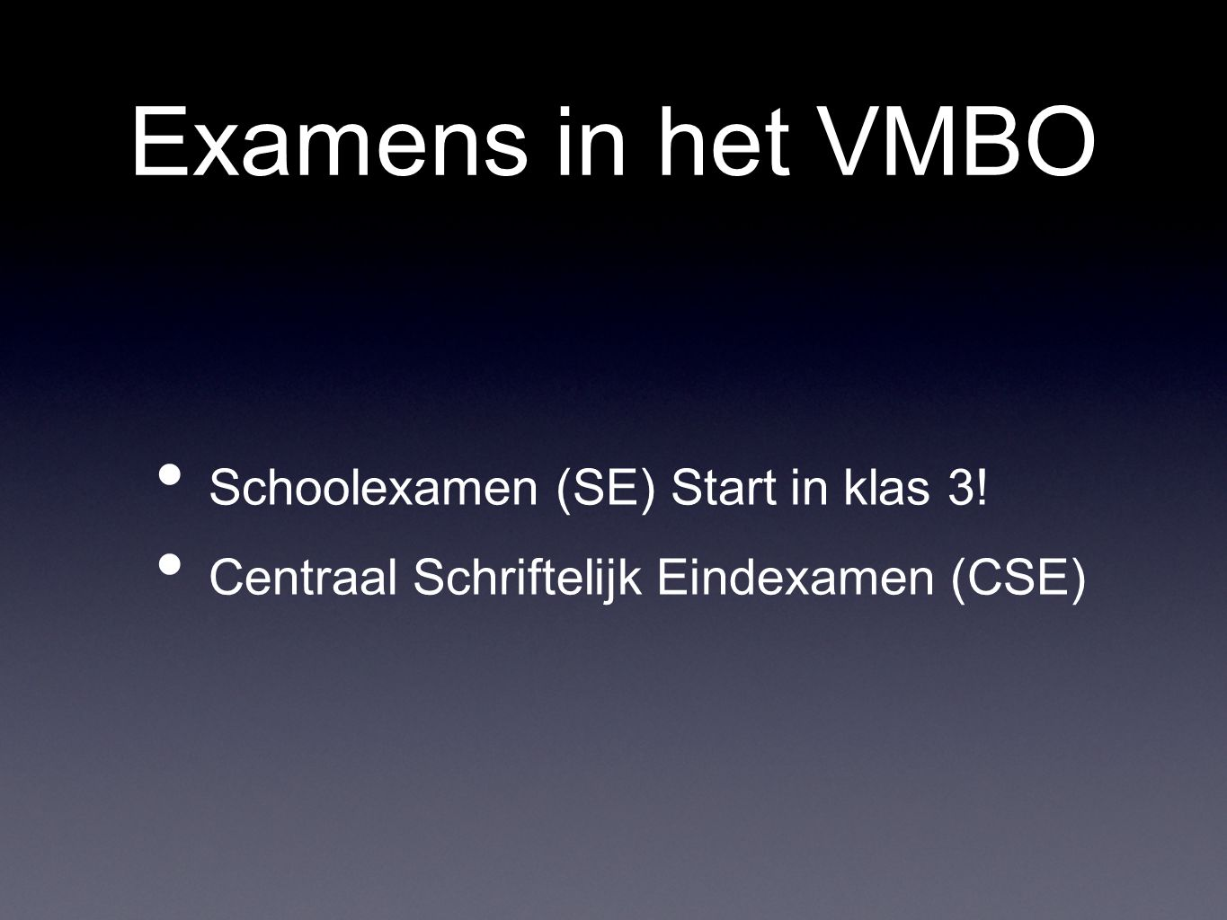 Examens in het VMBO Schoolexamen (SE) Start in klas 3!