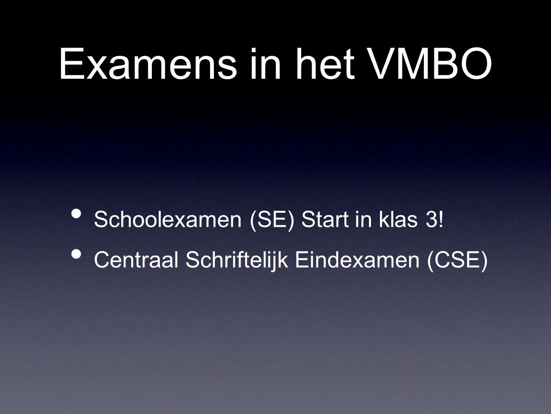 Examens in het VMBO Schoolexamen (SE) Start in klas 3!