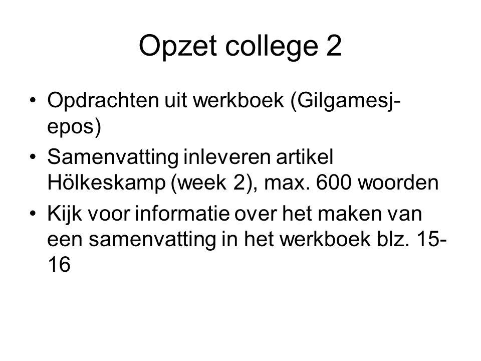 Opzet college 2 Opdrachten uit werkboek (Gilgamesj-epos)