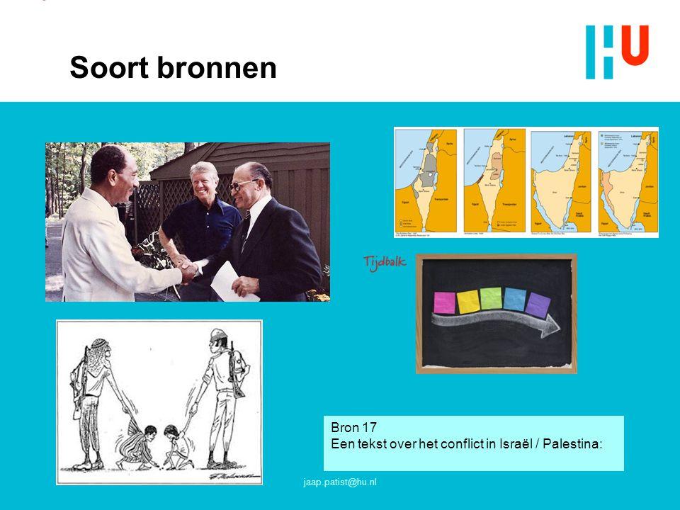 Soort bronnen Bron 17 Een tekst over het conflict in Israël / Palestina: jaap.patist@hu.nl