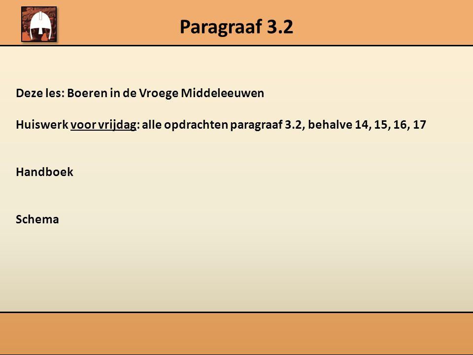 Paragraaf 3.2 Deze les: Boeren in de Vroege Middeleeuwen