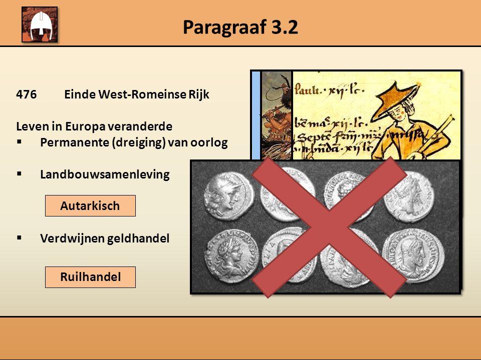 Paragraaf 3.2 476 Einde West-Romeinse Rijk Leven in Europa veranderde