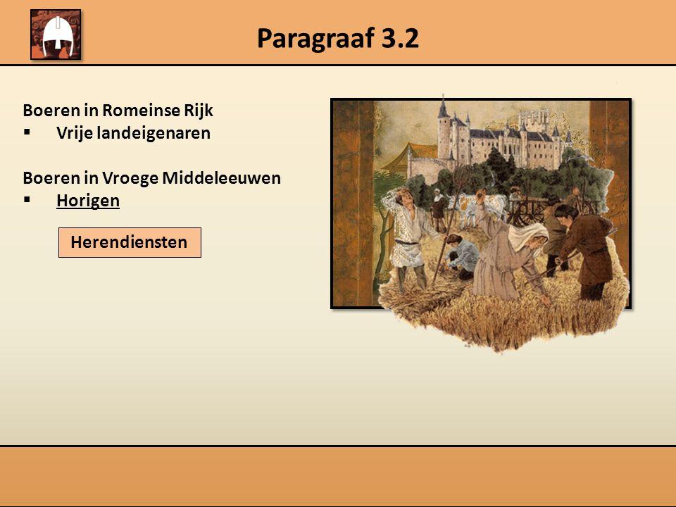 Paragraaf 3.2 Boeren in Romeinse Rijk Vrije landeigenaren
