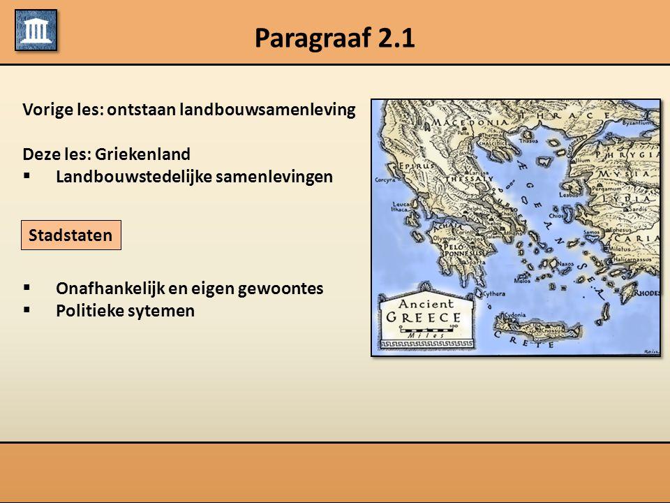 Paragraaf 2.1 Vorige les: ontstaan landbouwsamenleving