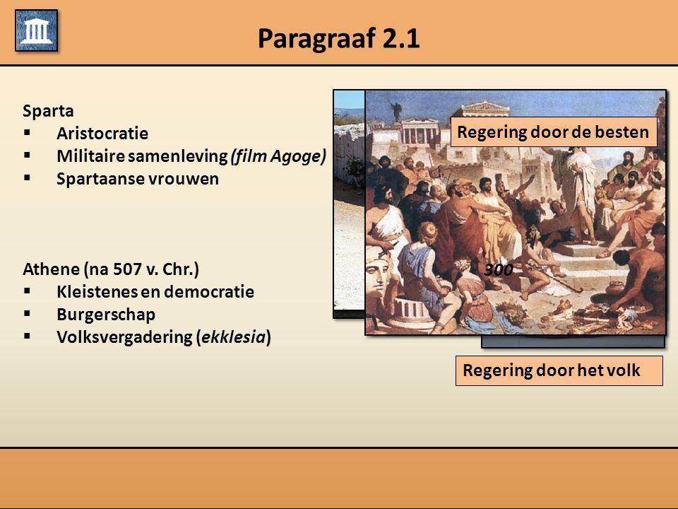 Paragraaf 2.1 Sparta Aristocratie Militaire samenleving (film Agoge)
