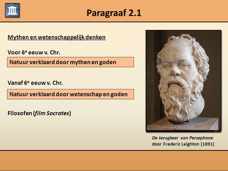 Paragraaf 2.1 Mythen en wetenschappelijk denken Voor 6e eeuw v. Chr.