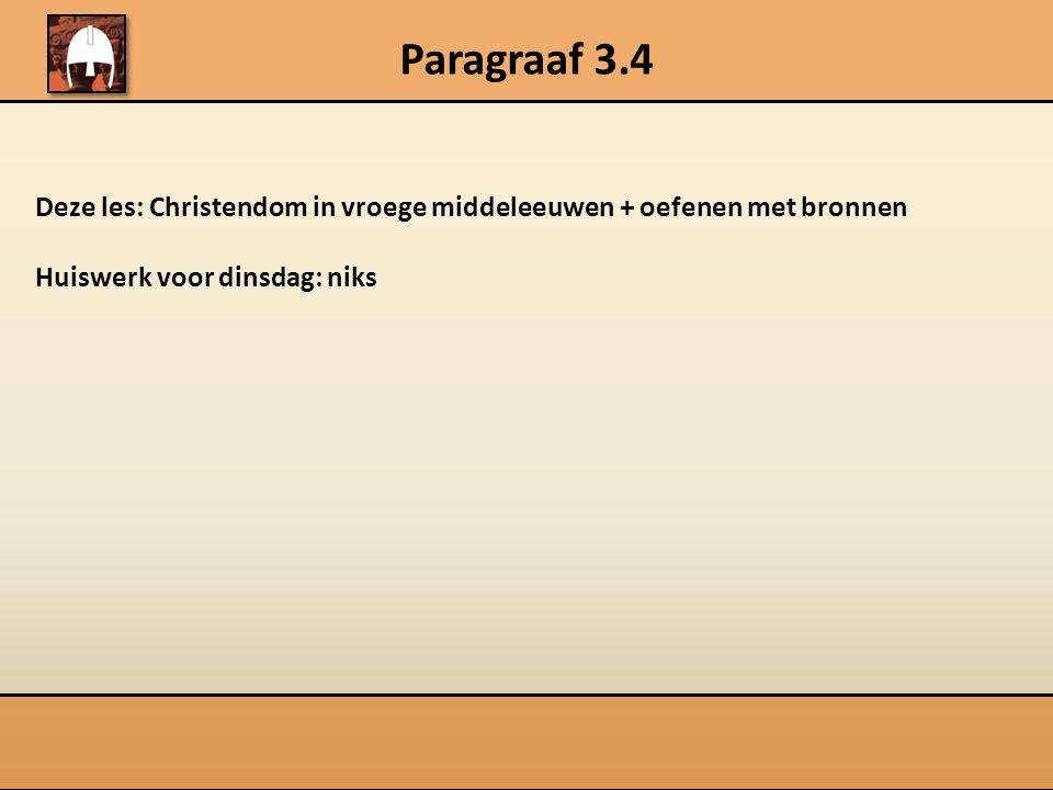 Paragraaf 3.4 Deze les: Christendom in vroege middeleeuwen + oefenen met bronnen.