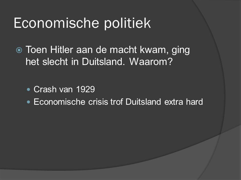 Economische politiek Toen Hitler aan de macht kwam, ging het slecht in Duitsland. Waarom Crash van 1929.