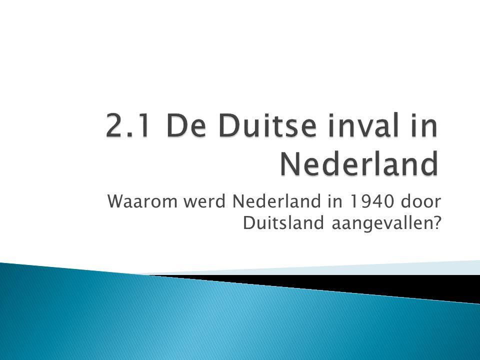 2.1 De Duitse inval in Nederland