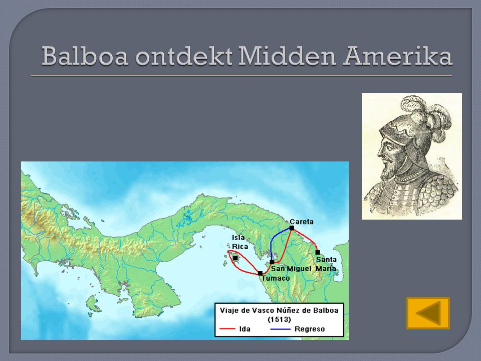 Balboa ontdekt Midden Amerika