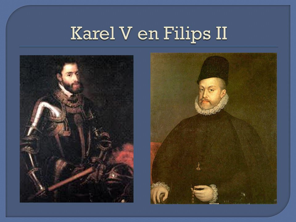 Karel V en Filips II