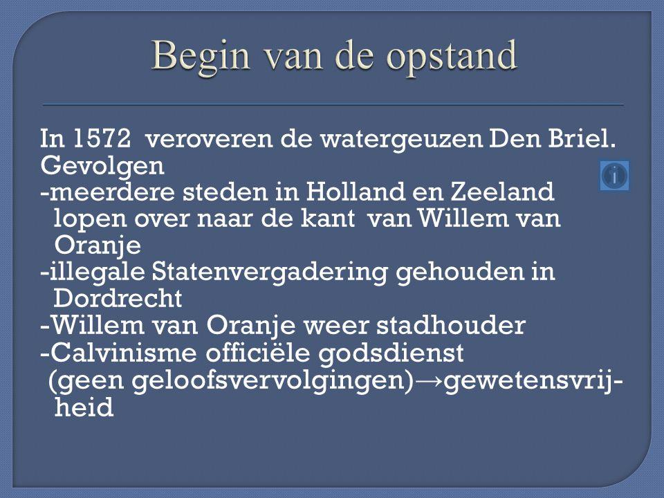 Begin van de opstand -Willem van Oranje weer stadhouder
