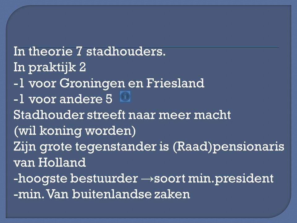 In theorie 7 stadhouders