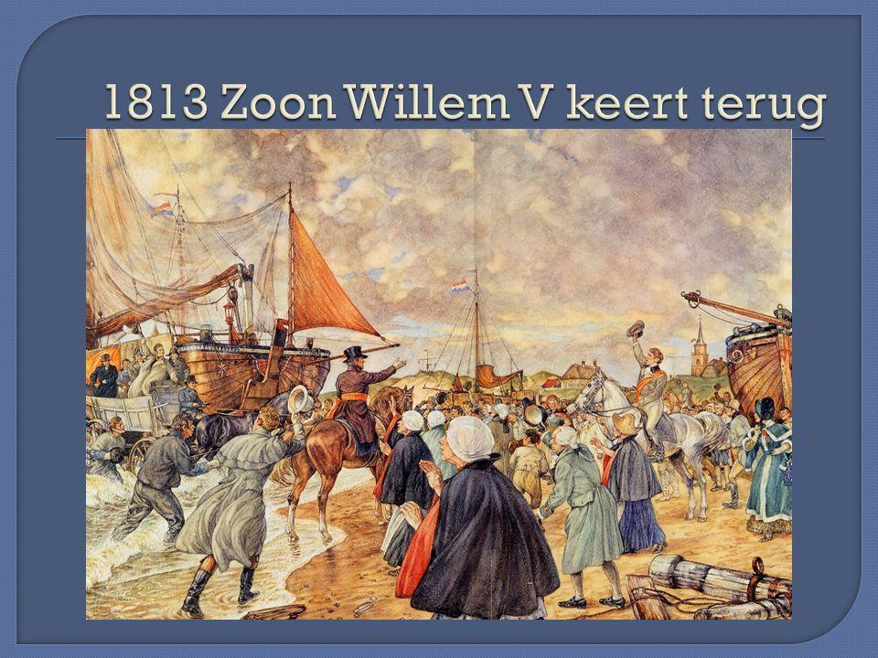 1813 Zoon Willem V keert terug