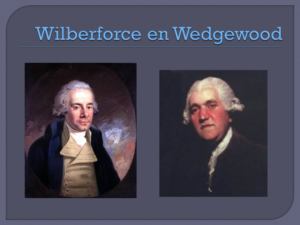 Wilberforce en Wedgewood