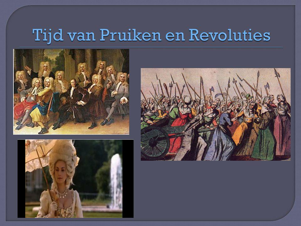 Tijd van Pruiken en Revoluties