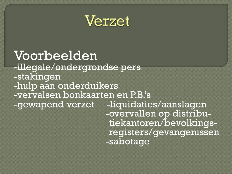 Verzet Voorbeelden -illegale/ondergrondse pers -stakingen
