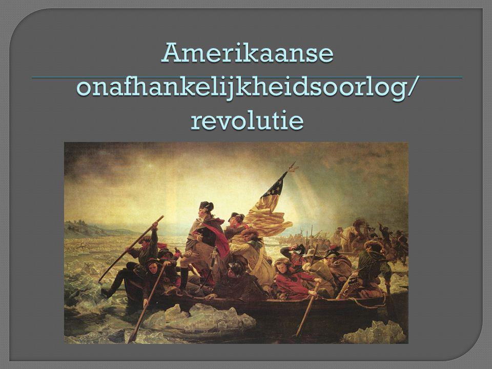 Amerikaanse onafhankelijkheidsoorlog/ revolutie