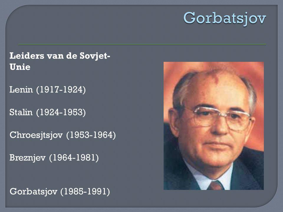Gorbatsjov Leiders van de Sovjet-Unie Lenin (1917-1924)