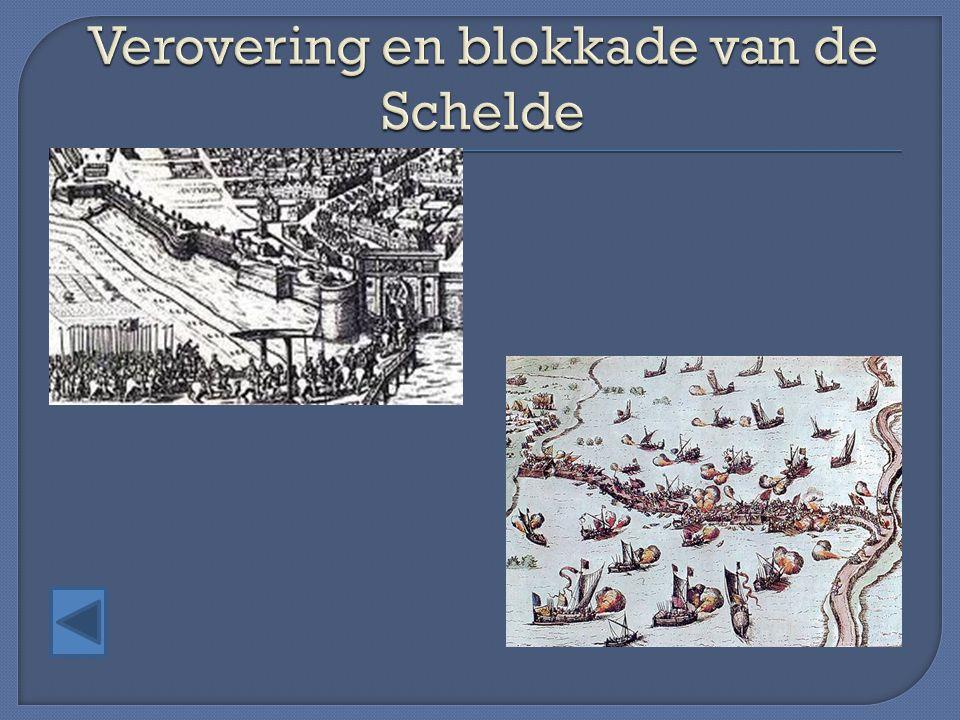 Verovering en blokkade van de Schelde