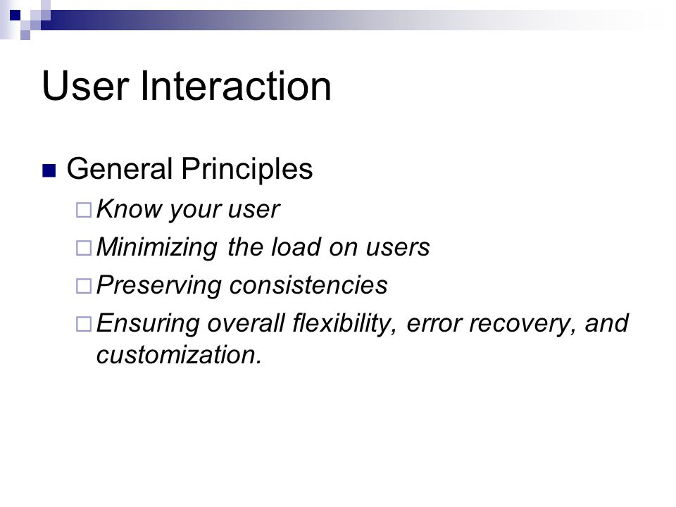 User Interaction General Principles Know your user