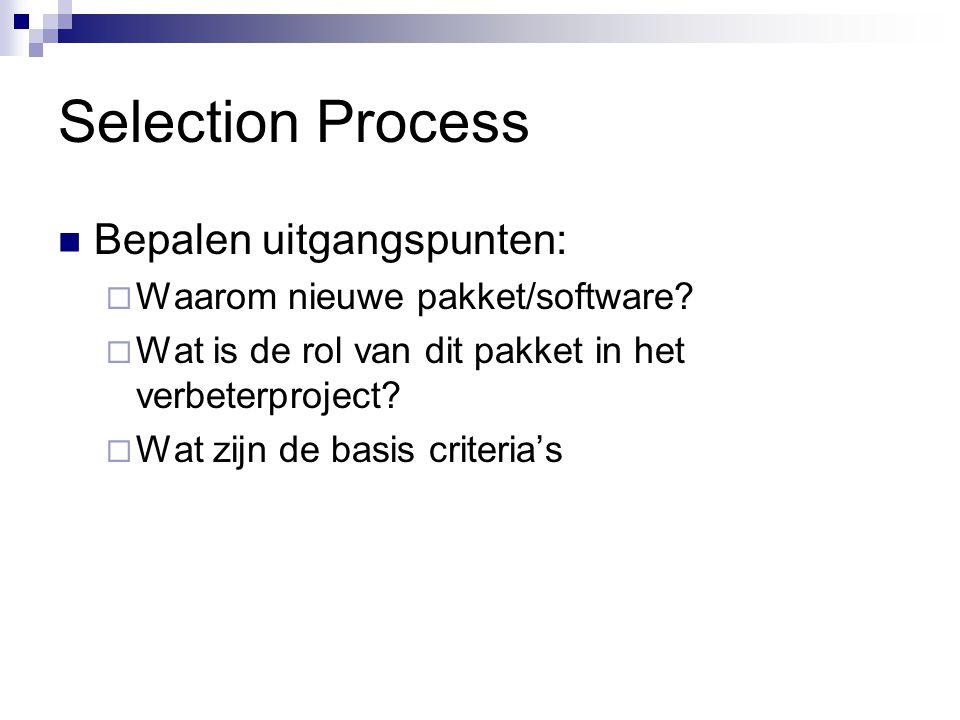 Selection Process Bepalen uitgangspunten:
