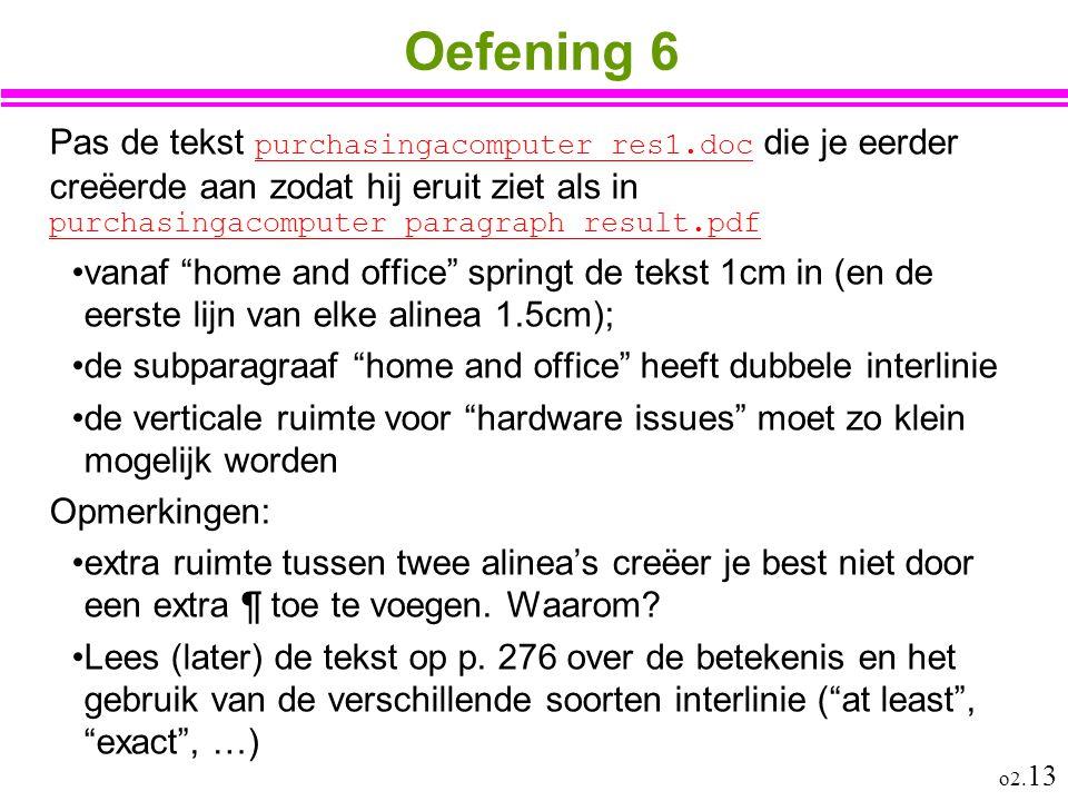 Oefening 6 Pas de tekst purchasingacomputer_res1.doc die je eerder creëerde aan zodat hij eruit ziet als in purchasingacomputer_paragraph_result.pdf.