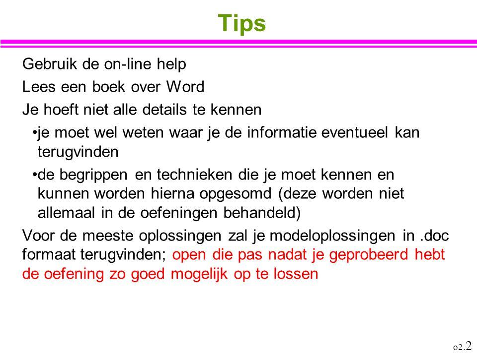 Tips Gebruik de on-line help Lees een boek over Word