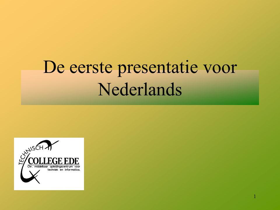 De eerste presentatie voor Nederlands