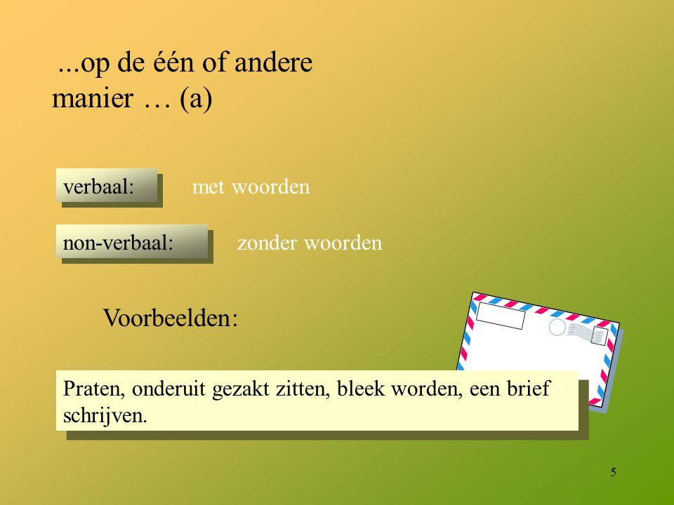 Voorbeelden: ...op de één of andere manier … (a) verbaal: met woorden