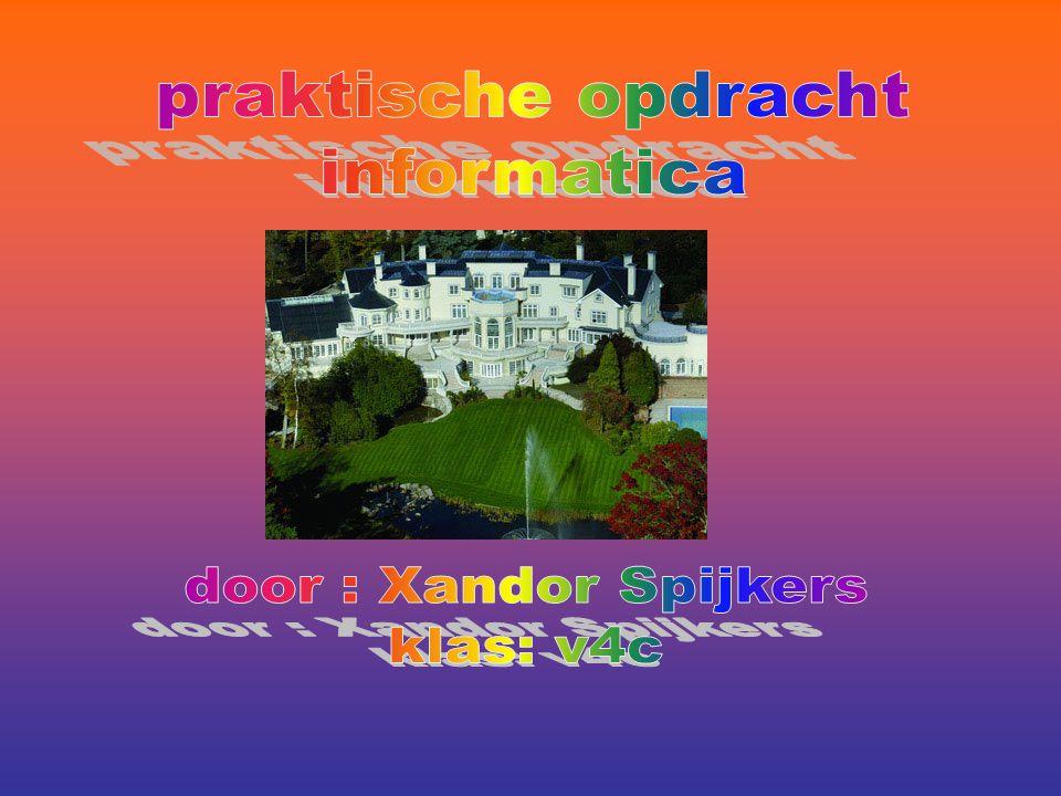 praktische opdracht informatica door : Xandor Spijkers klas: v4c
