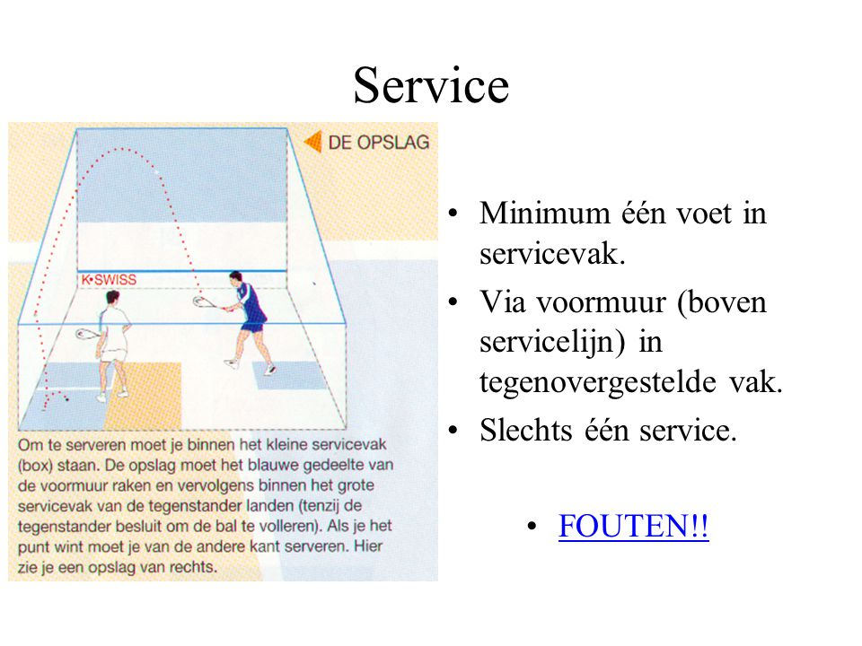 Service Minimum één voet in servicevak.