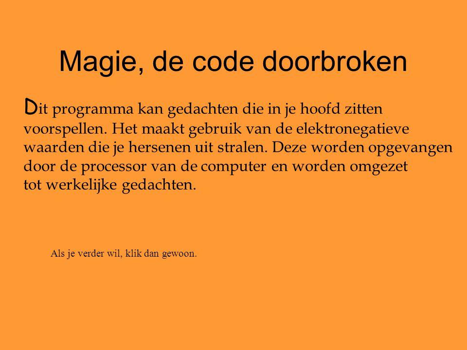 Magie, de code doorbroken
