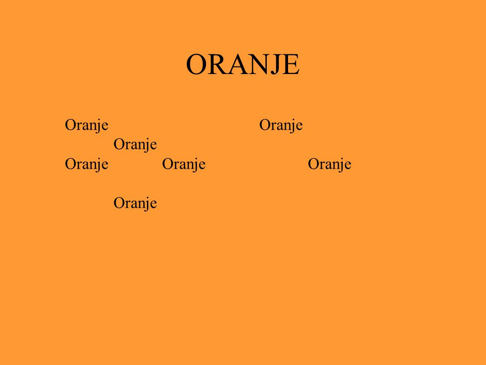 ORANJE Oranje Oranje Oranje Oranje Oranje Oranje
