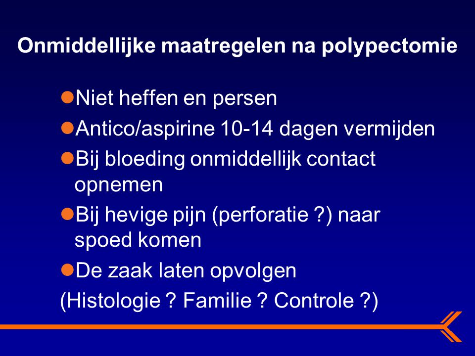 Onmiddellijke maatregelen na polypectomie