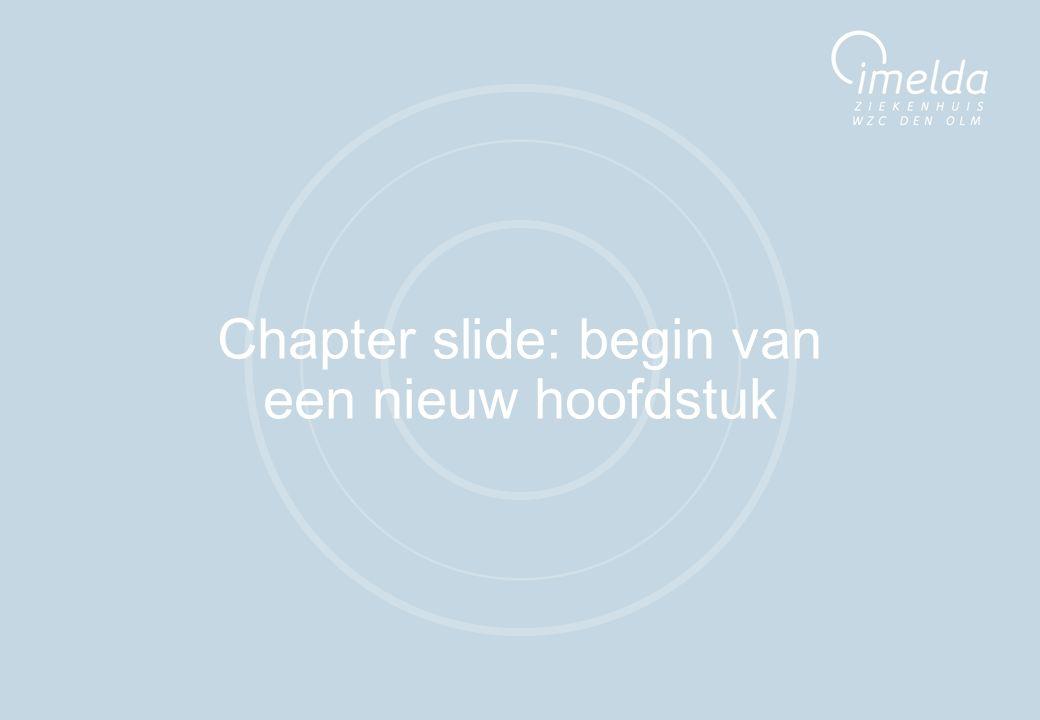 Chapter slide: begin van een nieuw hoofdstuk